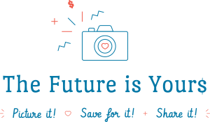 The Future is Yours: Picture it! Save for it! Share it!